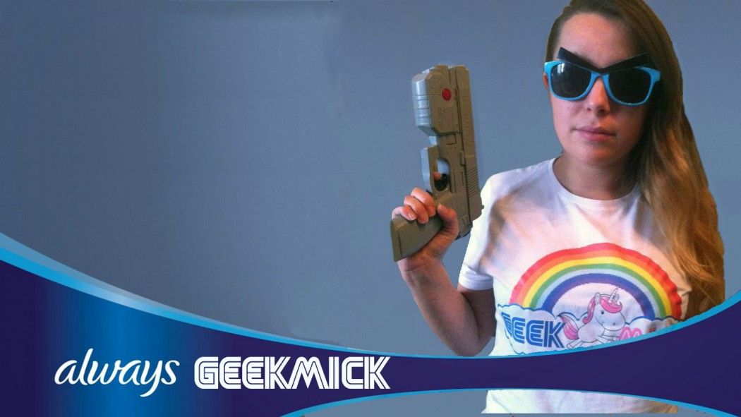 Always Geekmick : comme une fille